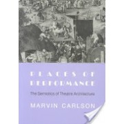 Places of Performance - The Semiotics of Theatre Architecture (Carlson Marvin)(Paperback) (9780801480942)