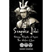 Sengoku Jidai. Nobunaga, Hideyoshi, and Ieyasu: Three Unifiers of Japan, Paperback