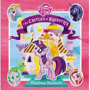 My Little Pony: The Castles of Equestria: An Enchanted My Little Pony Pop-Up Book, Hardcover