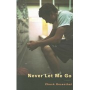 Never Let Me Go: A Portrait of Sexual Predation, Paperback/Chuck Rosenthal