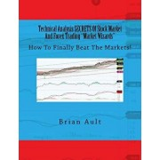 Technical Analysis Secrets of Stock Market and Forex Trading Market Wizards: How to Finally Beat the Markets!, Paperback/Brian Ault
