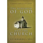 The Kingdom of God and the Church, Paperback/Geerhardus Vos