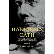Hannibal's Oath: The Life and Wars of Rome's Greatest Enemy, Hardcover