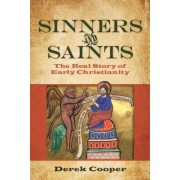 Sinners and Saints - The Real Story of Early Christianity (Cooper Derek)(Paperback) (9780825444074)