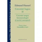 Cercetari logice II - partea a doua cercetarile 3 4 si 5 Cercetari asupra fenomenologiei si teoriei cunoasterii