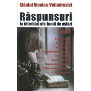 Raspunsuri la intrebari ale lumii de astazi , Vol 2/Nicolae Velimirovici