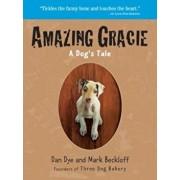 Amazing Gracie: A Dog's Tale, Paperback/Mark Beckloff