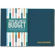 Your Balanced Budget: A Monthly Planner for Living Within Your Means
