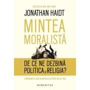 MINTEA MORALISTA. DE CE NE DEZBINA POLITICA SI RELIGIA