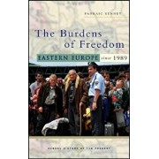 The Burdens of Freedom: Eastern Europe Since 1989, Paperback/Padraic Kenney