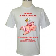 Camiseta Porco a Paraguaia - Coleção Eventos e Festas