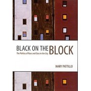 Black on the Block: The Politics of Race and Class in the City, Paperback/Mary Pattillo