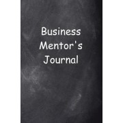 Business Mentor's Journal Chalkboard Design: (Notebook, Diary, Blank Book)