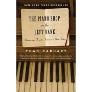 The Piano Shop on the Left Bank: Discovering a Forgotten Passion in a Paris Atelier, Paperback