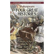 Four Great Histories: Henry IV Part I, Henry IV Part II, Henry V, and Richard III, Paperback/William Shakespeare