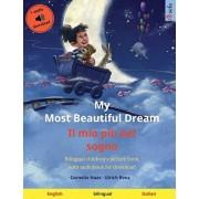 My Most Beautiful Dream - Il mio pi bel sogno (English - Italian): Bilingual children's picture book, with audiobook for download, Paperback/Cornelia Haas