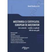 Mostenirea si certificatul european de mostenitor.Acte notariale – modele si explicatii. 500 de teste grila