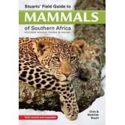 Stuart's field guide to mammals of southern Africa by Chris Stuart