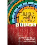 Children's Ministry in the Way of Jesus, Paperback/David M. Csinos