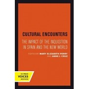 Cultural Encounters: The Impact of the Inquisition in Spain and the New World, Paperback/Mary Elizabeth Perry