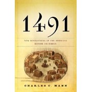 1491: New Revelations of the Americas Before Columbus, Hardcover/Charles C. Mann