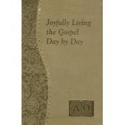 Joyfully Living the Gospel Day by Day, Paperback/John Catoir