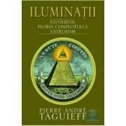Iluminatii - Pierre-Andre Taguieff - Sf