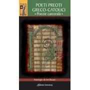 Poeti preoti greco-catolici - Poezie carcerala/Ion Buzasi