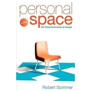 Personal Space; Updated, the Behavioral Basis of Design, Paperback/Robert Sommer