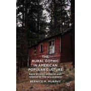 Rural Gothic in American Popular Culture - Backwoods Horror and Terror in the Wilderness (Murphy B.)(Paperback) (9781349469727)