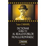 Dictionar subiectiv al realizatorilor filmului romanesc (eBook)
