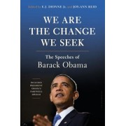 We Are the Change We Seek: The Speeches of Barack Obama, Hardcover