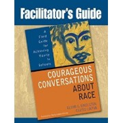 Facilitator's Guide to Courageous Conversations about Race: A Field Guide for Achieving Equity in Schools, Paperback/Glenn E. Singleton