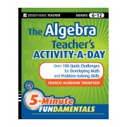 Algebra Teacher's Activity-a-day, Grades 6-12 - Over 180 Quick Challenges for Developing Math and Problem-solving Skills (9780470505175)