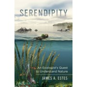 Serendipity: An Ecologist's Quest to Understand Nature, Hardcover