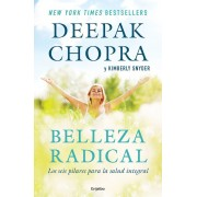 Belleza Radical / Radical Beauty: How to Transform Yourself from the Inside Out, Paperback