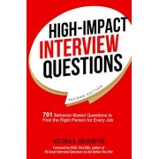 High-Impact Interview Questions: 701 Behavior-Based Questions to Find the Right Person for Every Job, Paperback