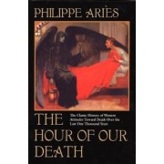 The Hour of Our Death: The Classic History of Western Attitudes Toward Death Over the Last One Hundred Years, Paperback