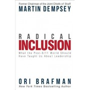 Radical Inclusion: What the Post-9/11 World Should Have Taught Us about Leadership, Hardcover/Martin Dempsey