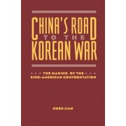 China's Road to the Korean War: The Making of the Sino-American Confrontation, Paperback