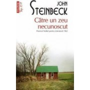 Catre un zeu necunoscut - John Steinbeck