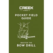 Pocket Field Guide: Master the Bow Drill, Paperback/Creek Stewart