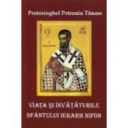 Viata si invataturile Sfantului Ierarh Nifon - Petroniu Tanase