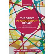 Great Psychotherapy Debate. The Evidence for What Makes Psychotherapy Work, Paperback/Zac E. Imel