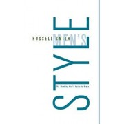 Men's Style: The Thinking Man's Guide to Dress, Paperback/Russell Smith