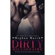 Dirty Billionaire, Paperback/Meghan March