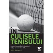 In culisele tenisului. Povesti inedite despre jucatorii de top din circuitul ATP/Neil Harman