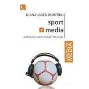 """Sport si Media. Din culisele unui """"joint-venture"""" de succes."""