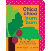 Chica Chica Bum Bum (Chicka Chicka Boom Boom), Hardcover/Bill Martin Jr