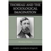 Thoreau and the Sociological Imagination by Shawn Chandler Bingham